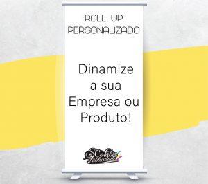 Faça o seu Roll Up Personalizado